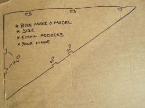 Lastly, mark the: Bike make & model, Frame size, Your Name and your email address before popping it in the post to me.